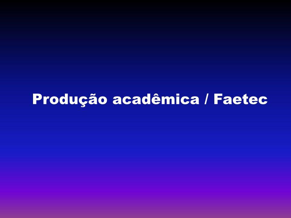 Produção acadêmica / Faetec