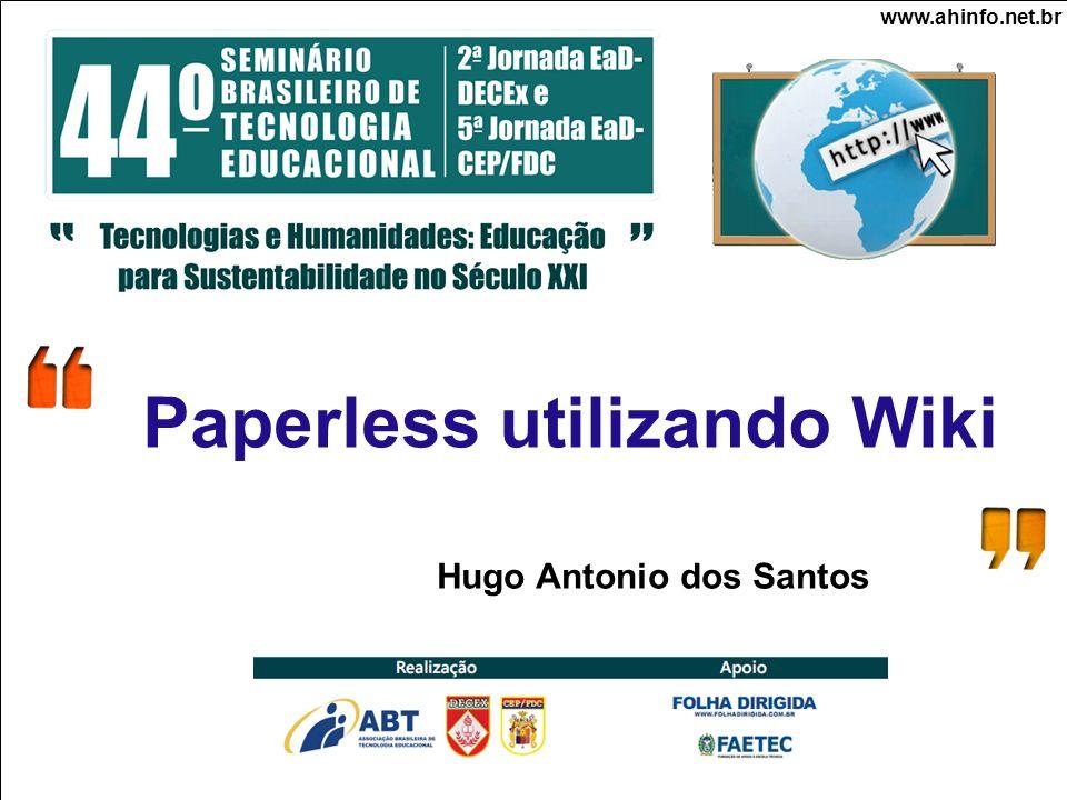 Paperless utilizando Wiki Hugo Antonio dos Santos www.ahinfo.net.br