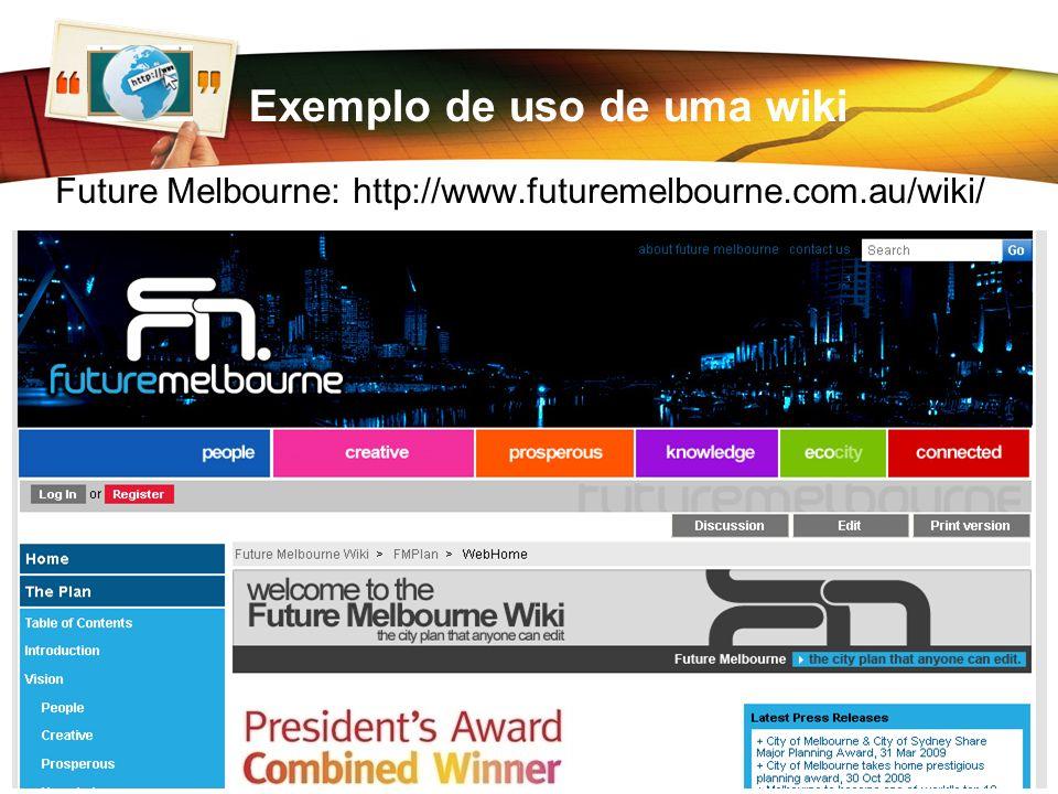www.ahinfo.net.br Hugo Antonio hugo.antonio.ti@gmail.com Exemplo de uso de uma wiki Future Melbourne: http://www.futuremelbourne.com.au/wiki/