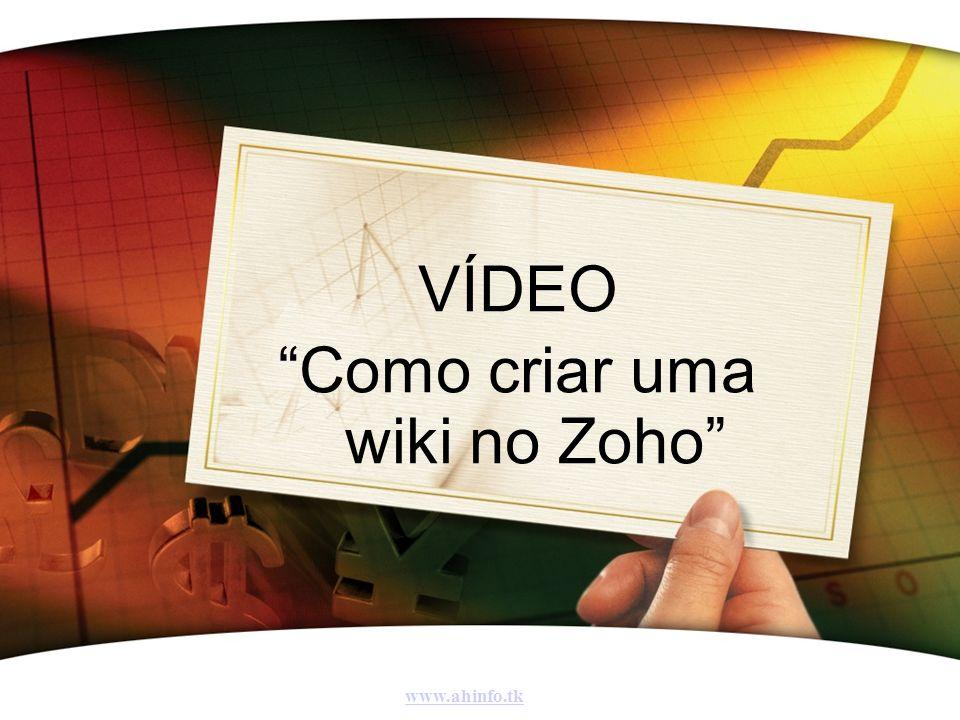 VÍDEO Como criar uma wiki no Zoho www.ahinfo.tk