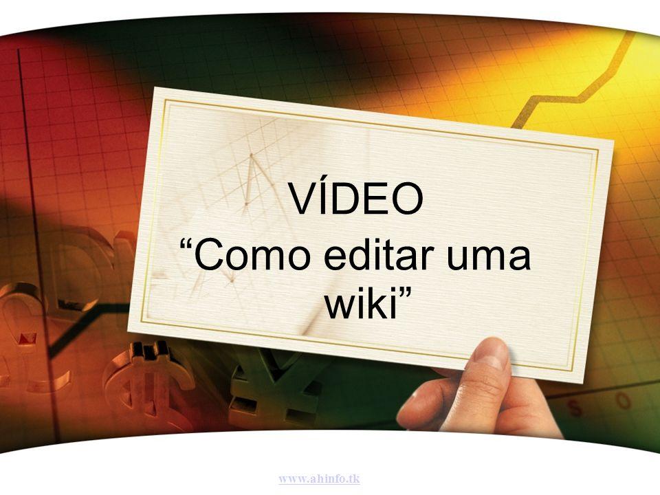VÍDEO Como editar uma wiki www.ahinfo.tk