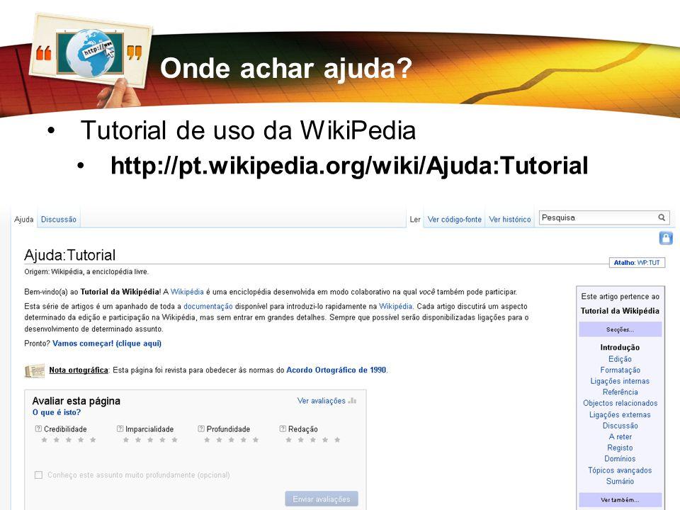 www.ahinfo.net.br Hugo Antonio hugo.antonio.ti@gmail.com Onde achar ajuda? Tutorial de uso da WikiPedia http://pt.wikipedia.org/wiki/Ajuda:Tutorial