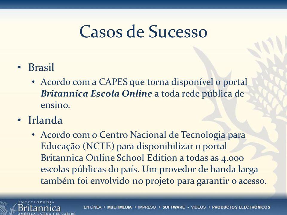 Casos de Sucesso Brasil Acordo com a CAPES que torna disponível o portal Britannica Escola Online a toda rede pública de ensino. Irlanda Acordo com o