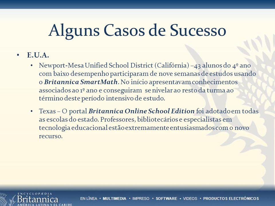 Alguns Casos de Sucesso E.U.A. Newport-Mesa Unified School District (Califórnia) –43 alunos do 4º ano com baixo desempenho participaram de nove semana