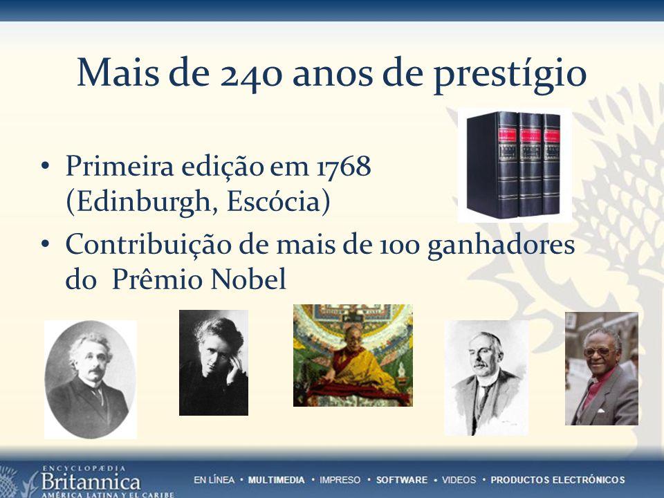 Mais de 240 anos de prestígio Primeira edição em 1768 (Edinburgh, Escócia) Contribuição de mais de 100 ganhadores do Prêmio Nobel
