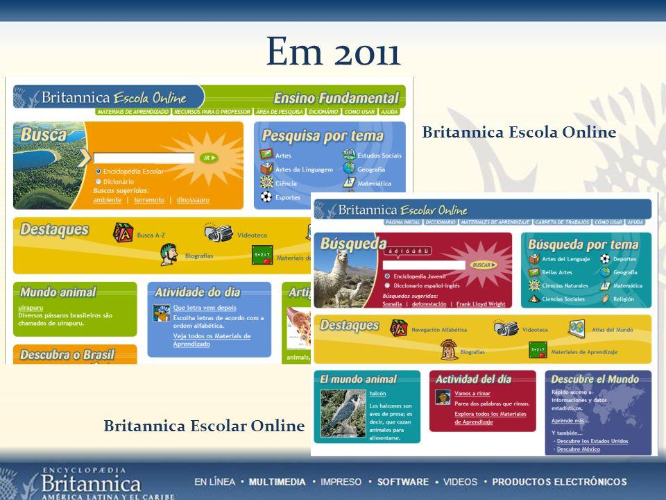 Em 2011 Britannica Escolar Online Britannica Escola Online
