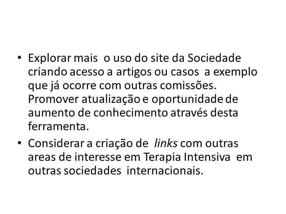 Explorar mais o uso do site da Sociedade criando acesso a artigos ou casos a exemplo que já ocorre com outras comissões. Promover atualização e oportu