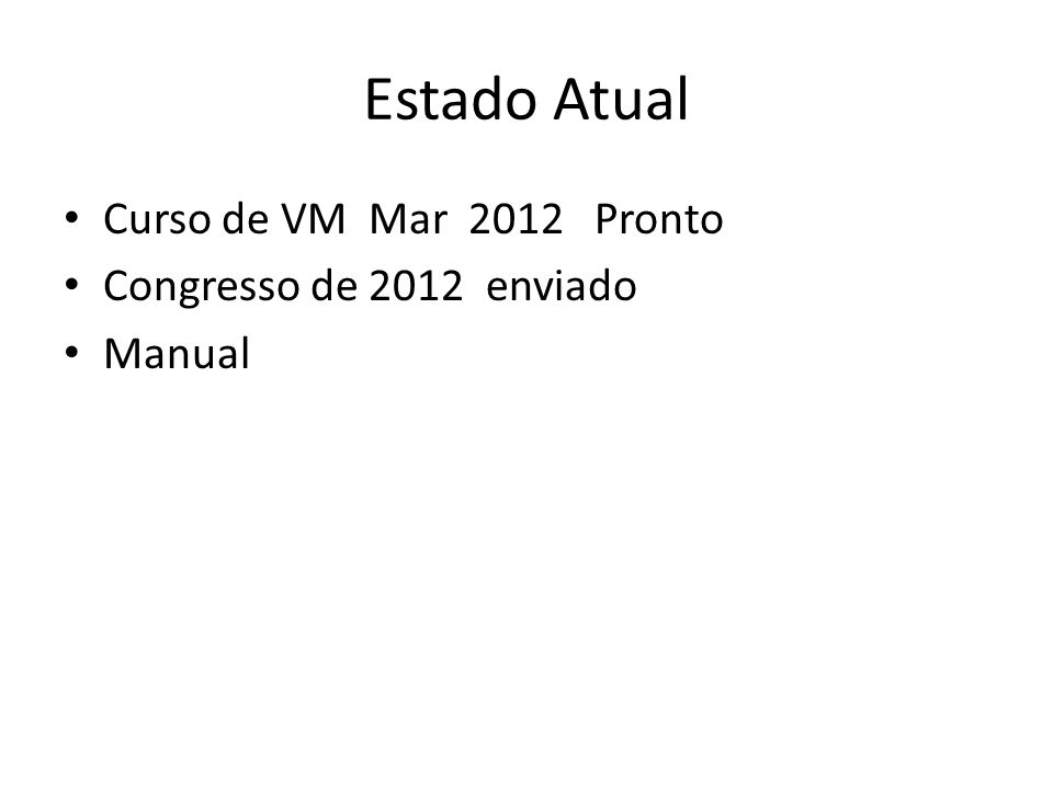 Estado Atual Curso de VM Mar 2012 Pronto Congresso de 2012 enviado Manual