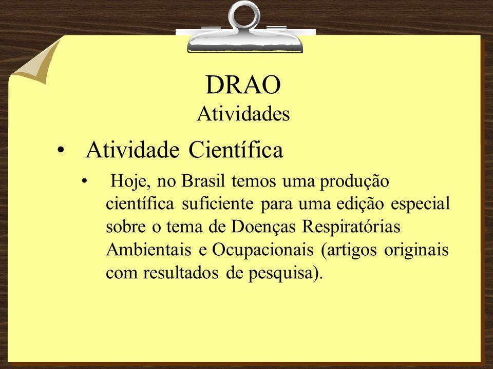 DRAO Atividades Atividade Científica Hoje, no Brasil temos uma produção científica suficiente para uma edição especial sobre o tema de Doenças Respira