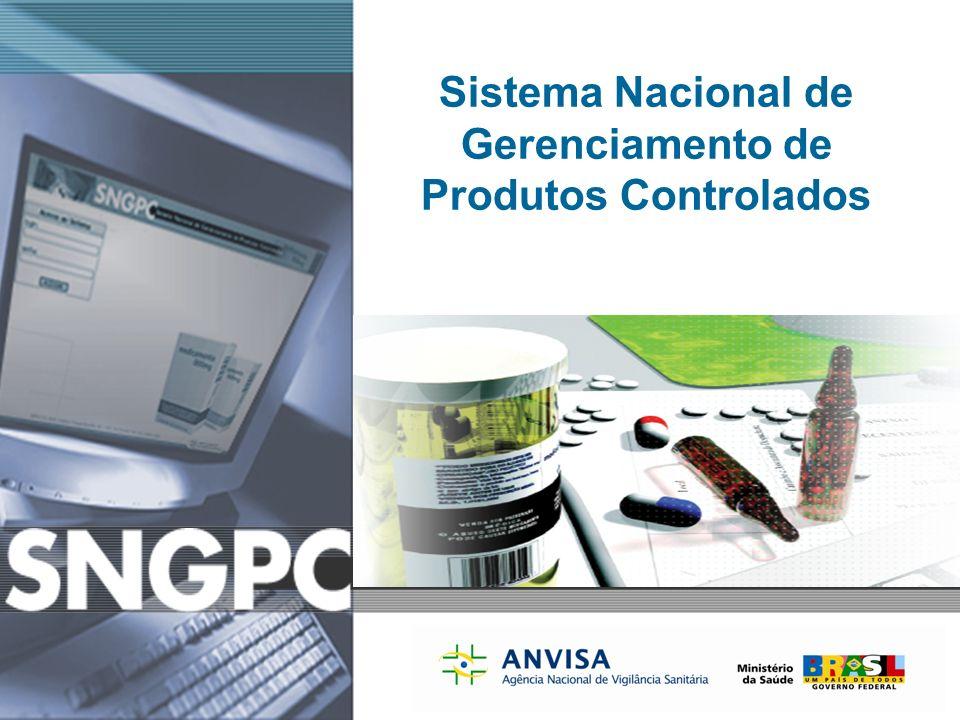 Agência Nacional de Vigilância Sanitária www.anvisa.gov.br Sistema Nacional de Gerenciamento de Produtos Controlados