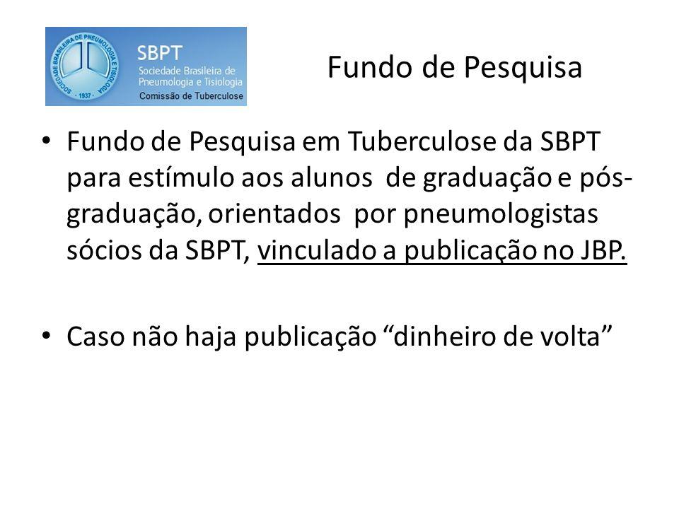 Fundo de Pesquisa Fundo de Pesquisa em Tuberculose da SBPT para estímulo aos alunos de graduação e pós- graduação, orientados por pneumologistas sócio