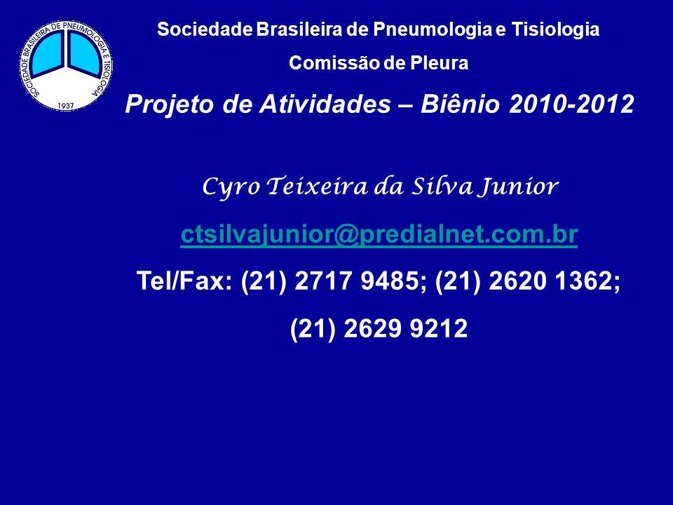 Sociedade Brasileira de Pneumologia e Tisiologia Comissão de Pleura Projeto de Atividades – Biênio 2010-2012 Cyro Teixeira da Silva Junior ctsilvajuni