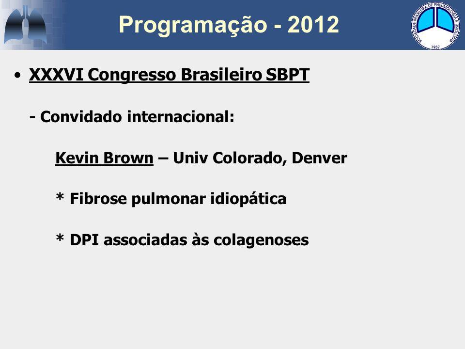 XXXVI Congresso Brasileiro SBPT - Convidado internacional: Kevin Brown – Univ Colorado, Denver * Fibrose pulmonar idiopática * DPI associadas às colag