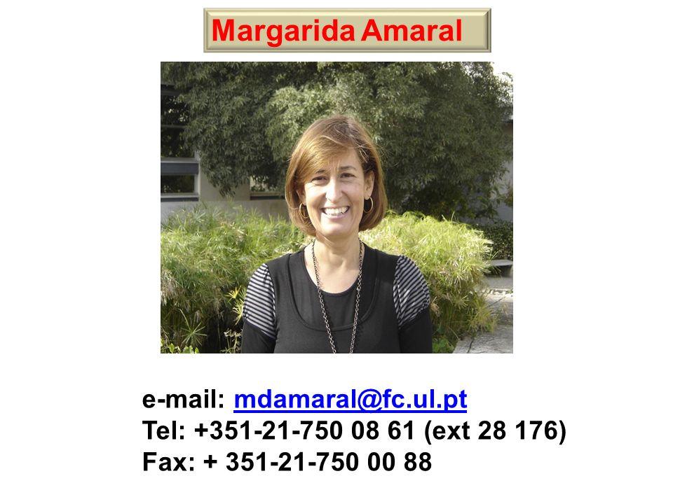 Margarida Amaral e-mail: mdamaral@fc.ul.ptmdamaral@fc.ul.pt Tel: +351-21-750 08 61 (ext 28 176) Fax: + 351-21-750 00 88