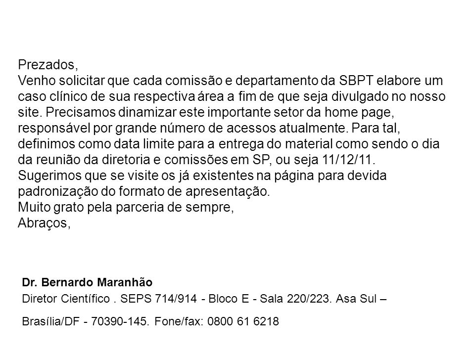 Prezados, Venho solicitar que cada comissão e departamento da SBPT elabore um caso clínico de sua respectiva área a fim de que seja divulgado no nosso