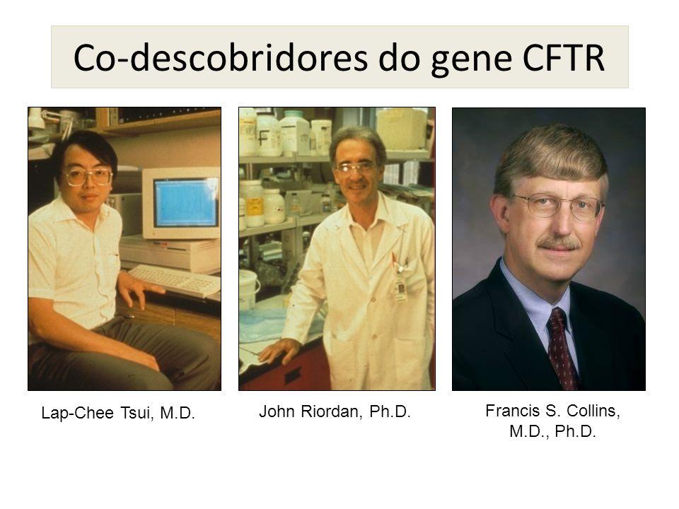Co-descobridores do gene CFTR Lap-Chee Tsui, M.D. John Riordan, Ph.D. Francis S. Collins, M.D., Ph.D.