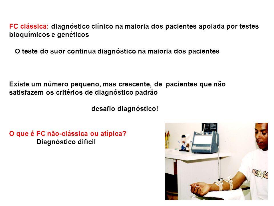 FC clássica: diagnóstico clínico na maioria dos pacientes apoiada por testes bioquímicos e genéticos O teste do suor continua diagnóstico na maioria d