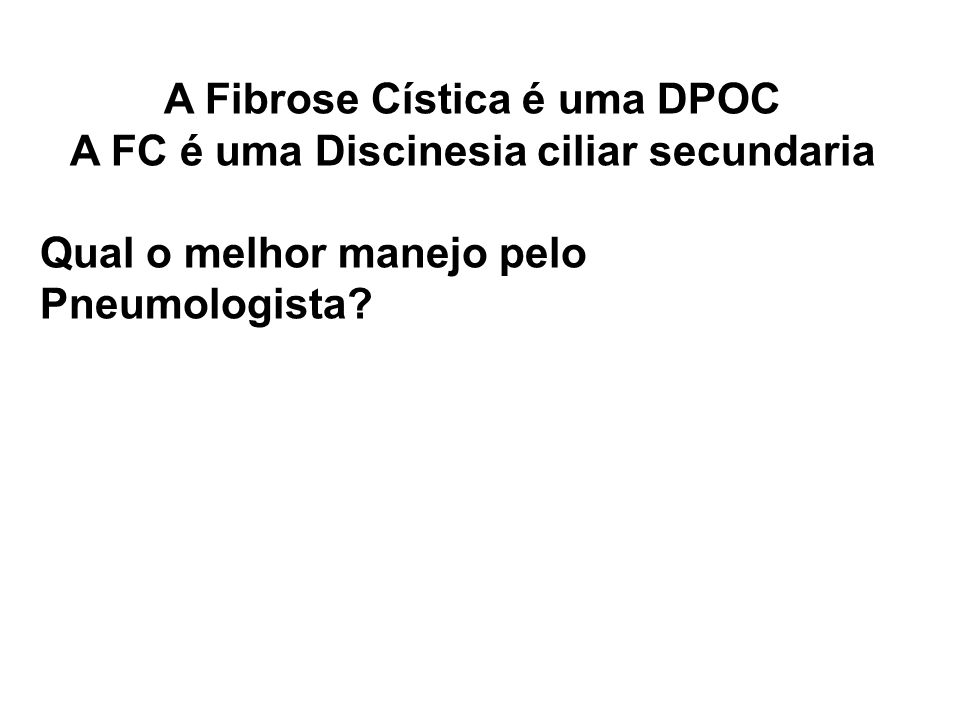 Vários fenótipos na Fibrose Cística: 1.Hipertripsinemia neonatal, teste do suor normal 2.