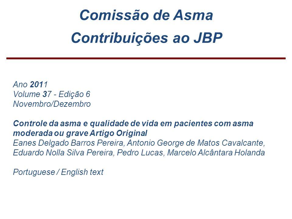 Comissão de Asma Contribuições ao JBP Ano 2011 Volume 37 - Edição 6 Novembro/Dezembro Controle da asma e qualidade de vida em pacientes com asma moder