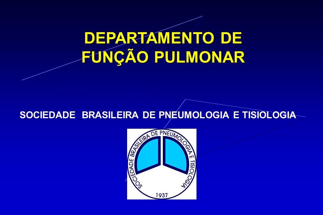 DEPARTAMENTO DE FUNÇÃO PULMONAR DEPARTAMENTO DE FUNÇÃO PULMONAR SOCIEDADE BRASILEIRA DE PNEUMOLOGIA E TISIOLOGIA