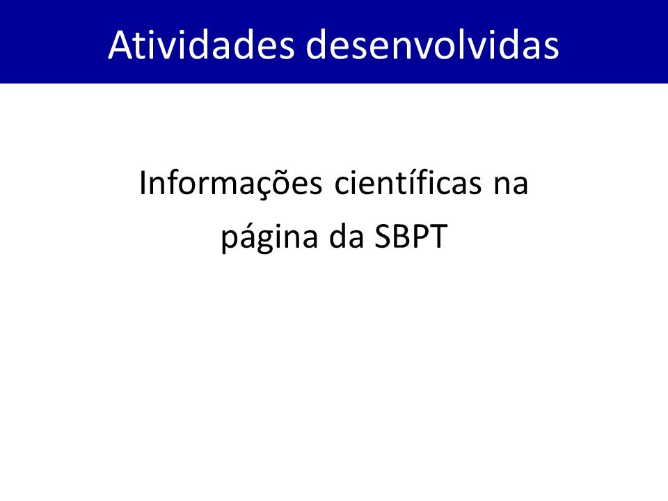 Informações científicas na página da SBPT Atividades desenvolvidas