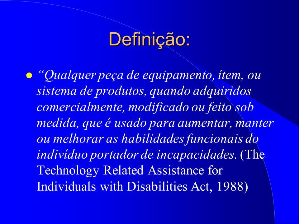 Definição: l Qualquer peça de equipamento, ítem, ou sistema de produtos, quando adquiridos comercialmente, modificado ou feito sob medida, que é usado