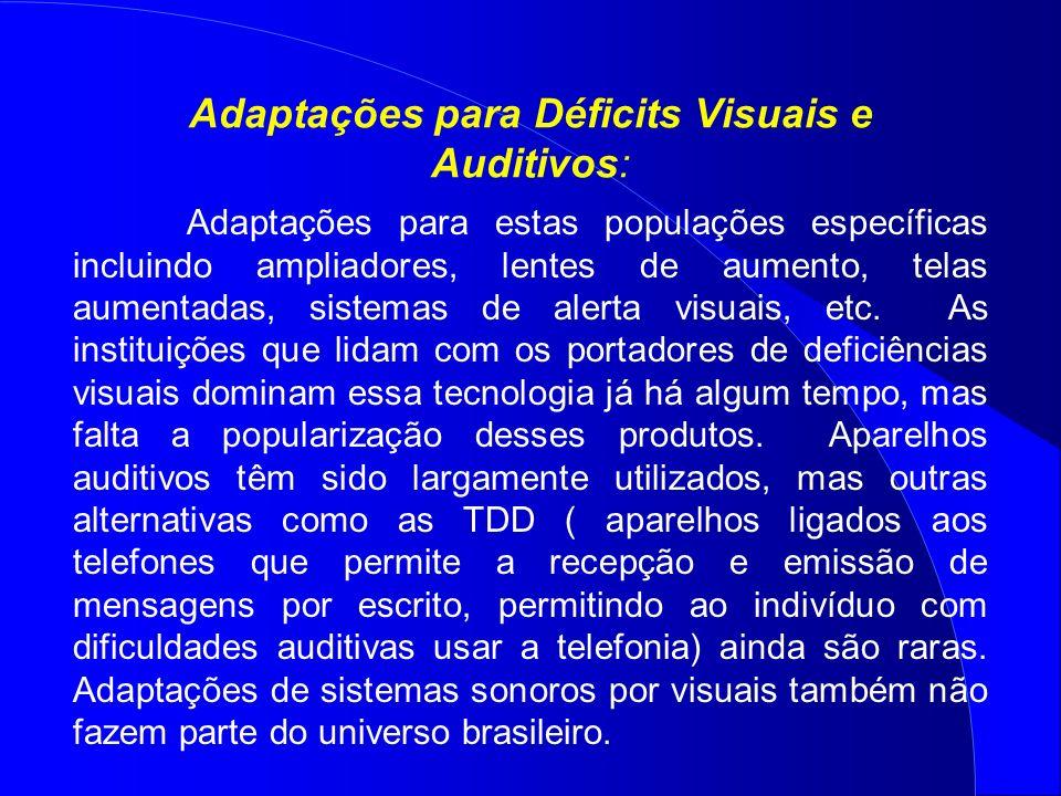 Adaptações para Déficits Visuais e Auditivos: Adaptações para estas populações específicas incluindo ampliadores, lentes de aumento, telas aumentadas,