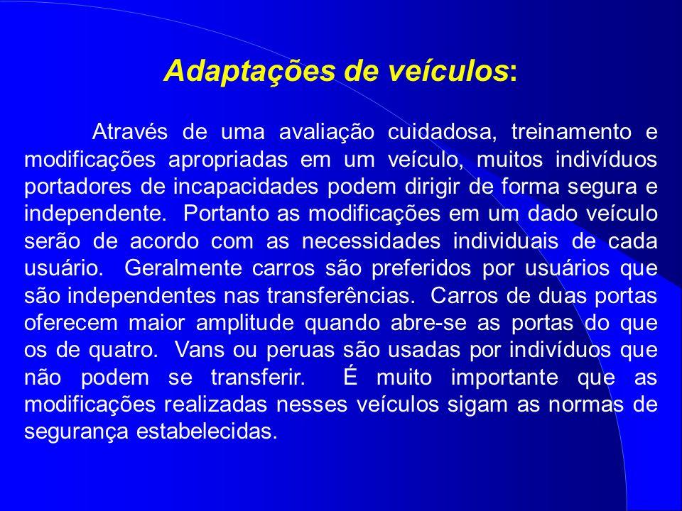 Adaptações de veículos: Através de uma avaliação cuidadosa, treinamento e modificações apropriadas em um veículo, muitos indivíduos portadores de inca