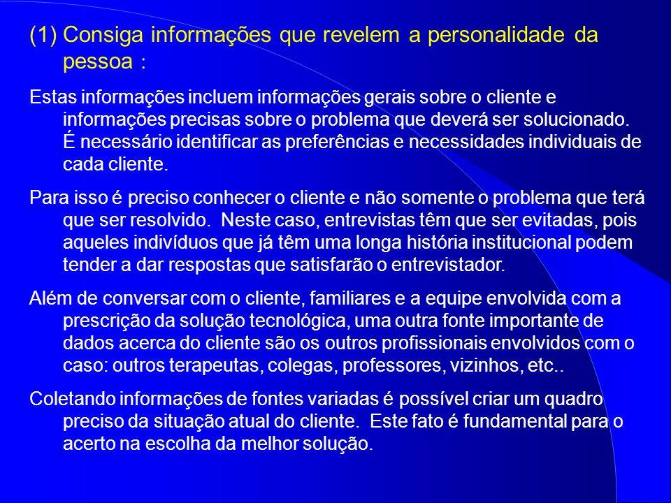 (1)Consiga informações que revelem a personalidade da pessoa : Estas informações incluem informações gerais sobre o cliente e informações precisas sob