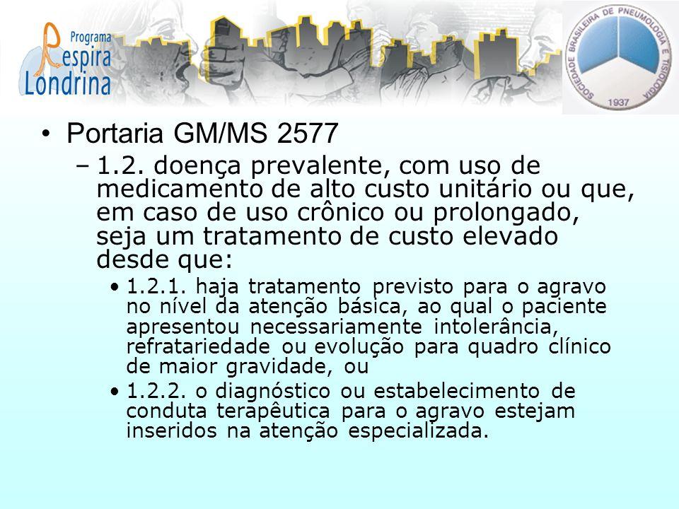 Portaria GM/MS 2577 –1.2. doença prevalente, com uso de medicamento de alto custo unitário ou que, em caso de uso crônico ou prolongado, seja um trata