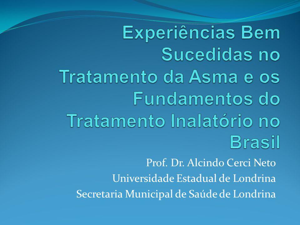 Prof. Dr. Alcindo Cerci Neto Universidade Estadual de Londrina Secretaria Municipal de Saúde de Londrina