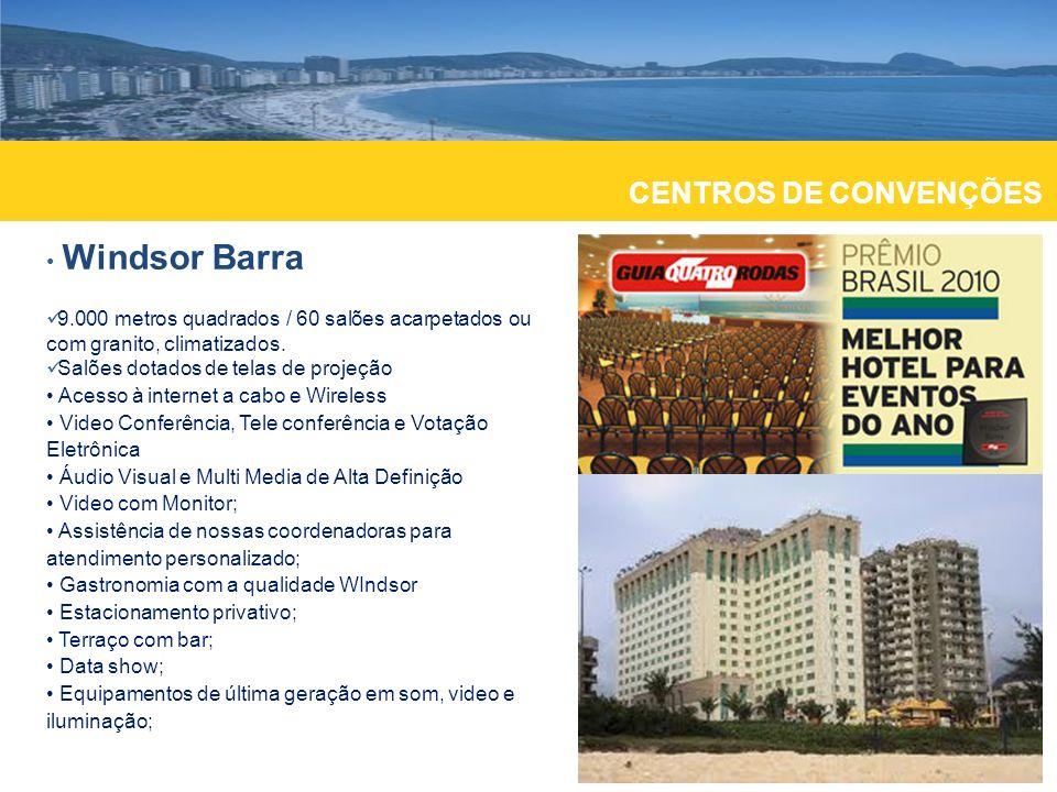 RANKING ICCA 2009 principais destinos sede de eventos internacionais CENTROS DE CONVENÇÕES Windsor Barra 9.000 metros quadrados / 60 salões acarpetado