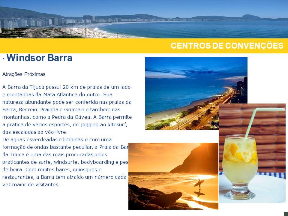 RANKING ICCA 2009 principais destinos sede de eventos internacionais CENTROS DE CONVENÇÕES Windsor Barra Atrações Próximas A Barra da Tijuca possui 20