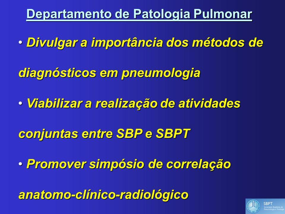 Departamento de Patologia Pulmonar Divulgar a importância dos métodos de Divulgar a importância dos métodos de diagnósticos em pneumologia Viabilizar