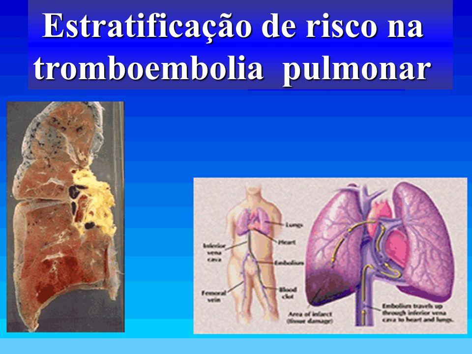 cirúrgicos Estratificação de risco na tromboembolia pulmonar Estratificação de risco na tromboembolia pulmonar