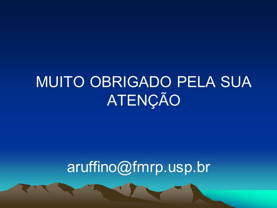 MUITO OBRIGADO PELA SUA ATENÇÃO aruffino@fmrp.usp.br