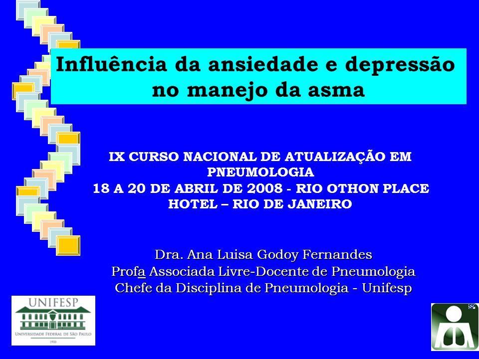 Dra. Ana Luisa Godoy Fernandes Profa Associada Livre-Docente de Pneumologia Chefe da Disciplina de Pneumologia - Unifesp IX CURSO NACIONAL DE ATUALIZA