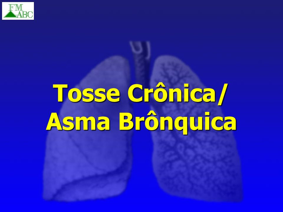 Tosse Crônica/ Asma Brônquica