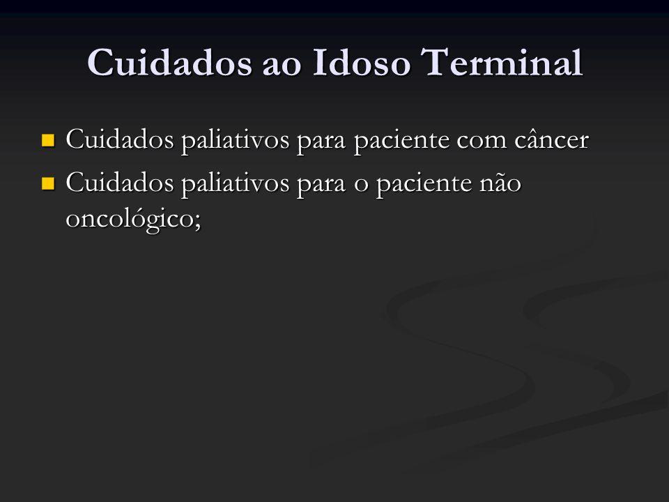 Cuidados ao Idoso Terminal Cuidados paliativos para paciente com câncer Cuidados paliativos para paciente com câncer Cuidados paliativos para o pacien