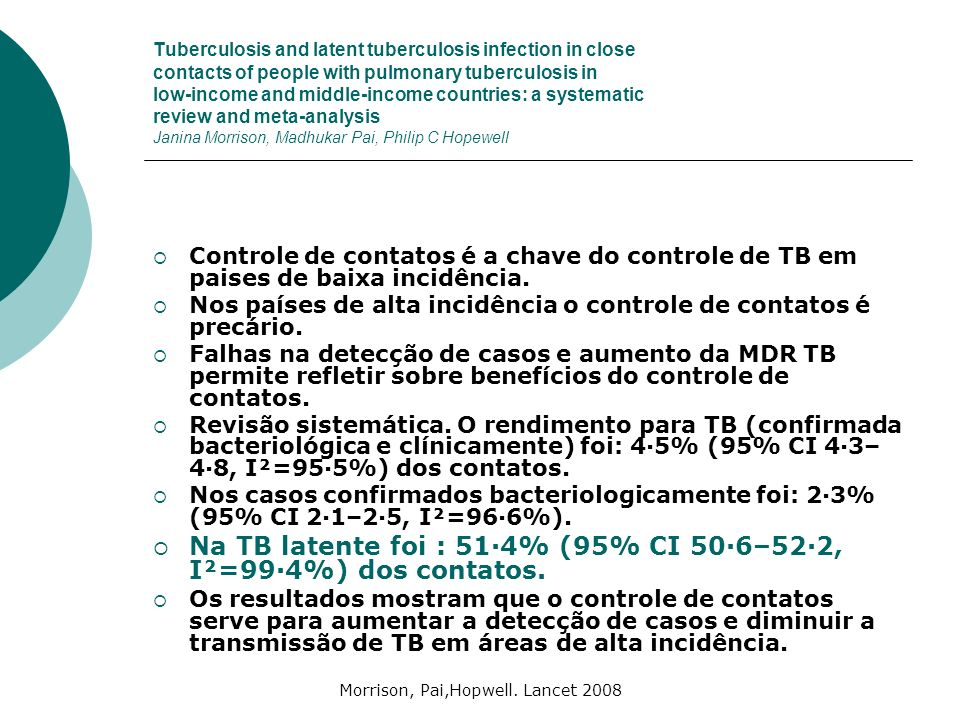 Morrison, Pai,Hopwell. Lancet 2008 Tuberculosis and latent tuberculosis infection in close contacts of people with pulmonary tuberculosis in low-incom