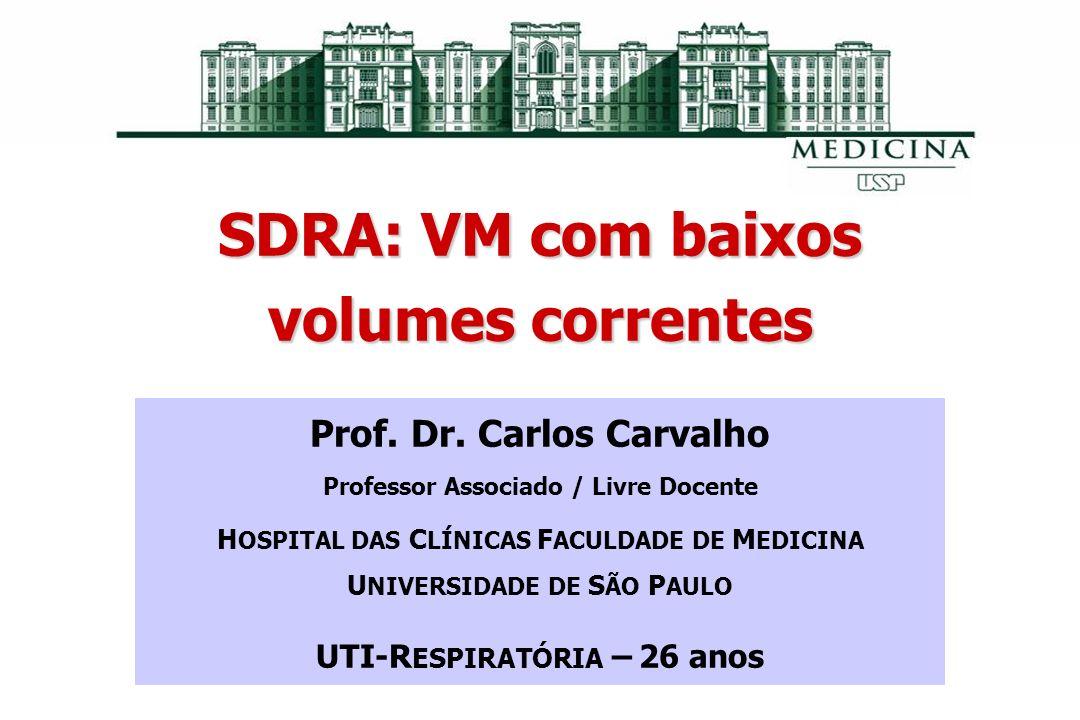 SDRA: VM com baixos volumes correntes Prof. Dr.