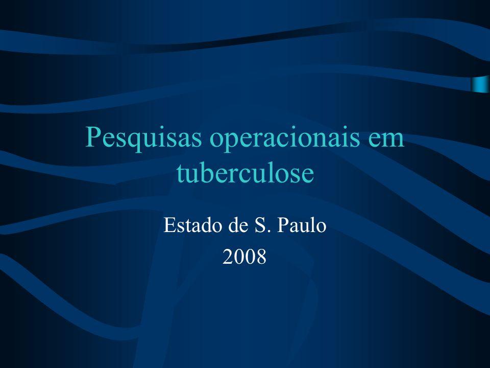 Pesquisas operacionais em tuberculose Estado de S. Paulo 2008