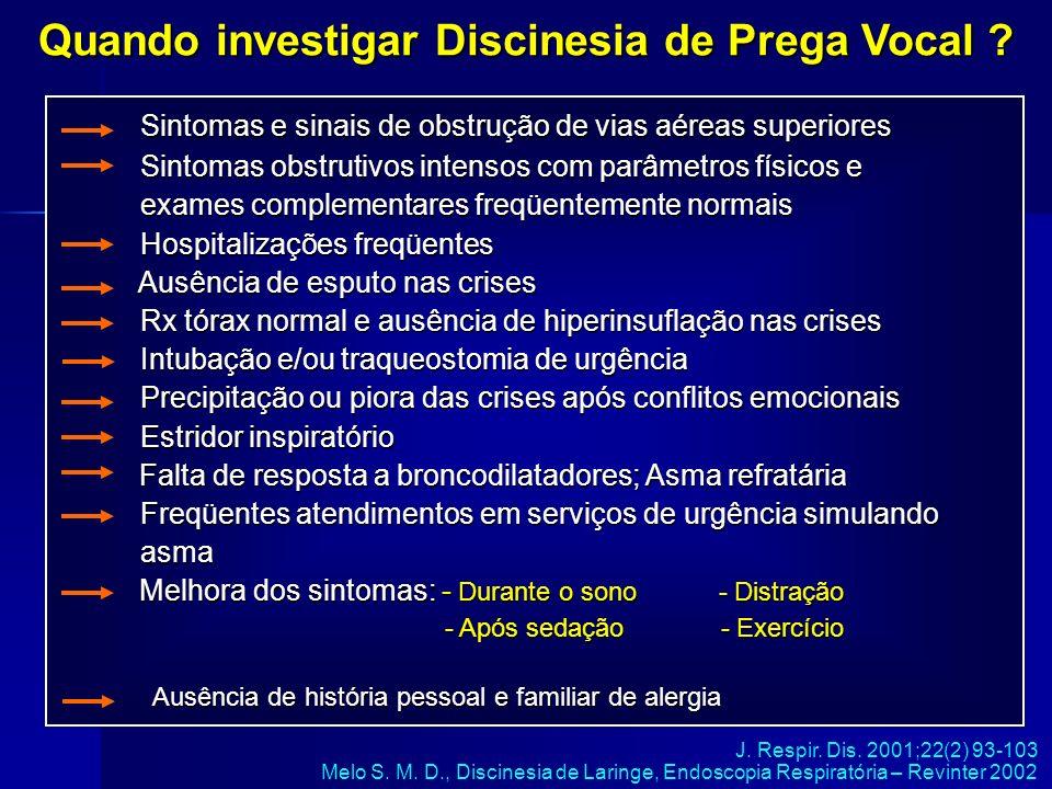 Quando investigar Discinesia de Prega Vocal ? Sintomas e sinais de obstrução de vias aéreas superiores Sintomas e sinais de obstrução de vias aéreas s