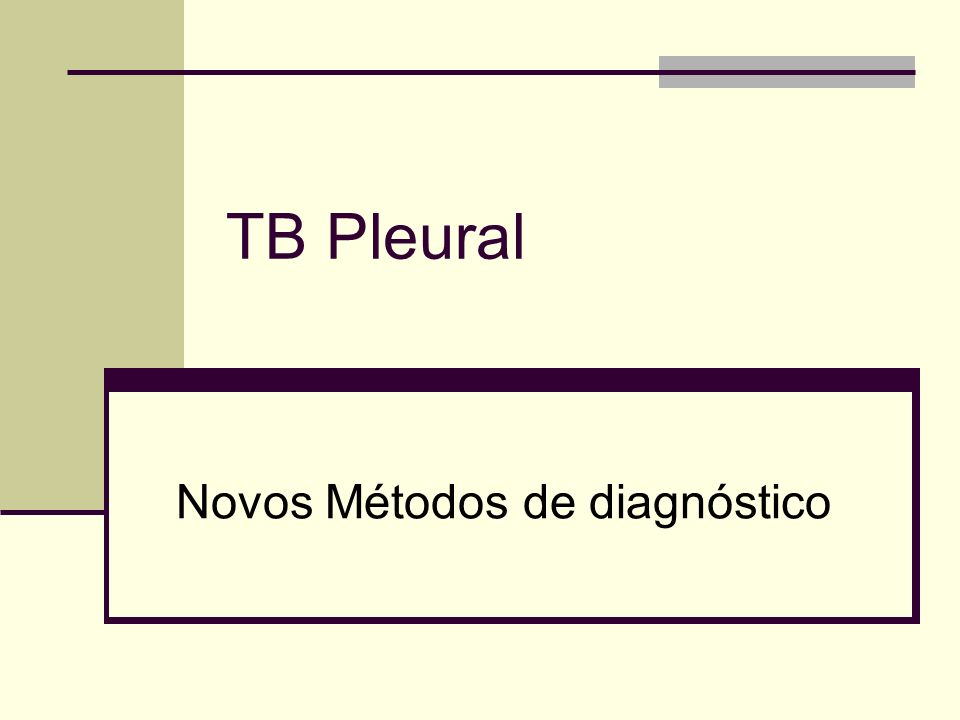 TB Pleural Novos Métodos de diagnóstico