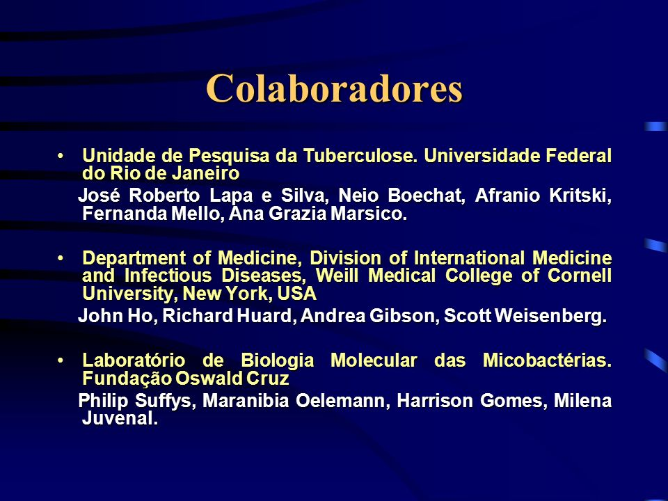Colaboradores Unidade de Pesquisa da Tuberculose. Universidade Federal do Rio de JaneiroUnidade de Pesquisa da Tuberculose. Universidade Federal do Ri