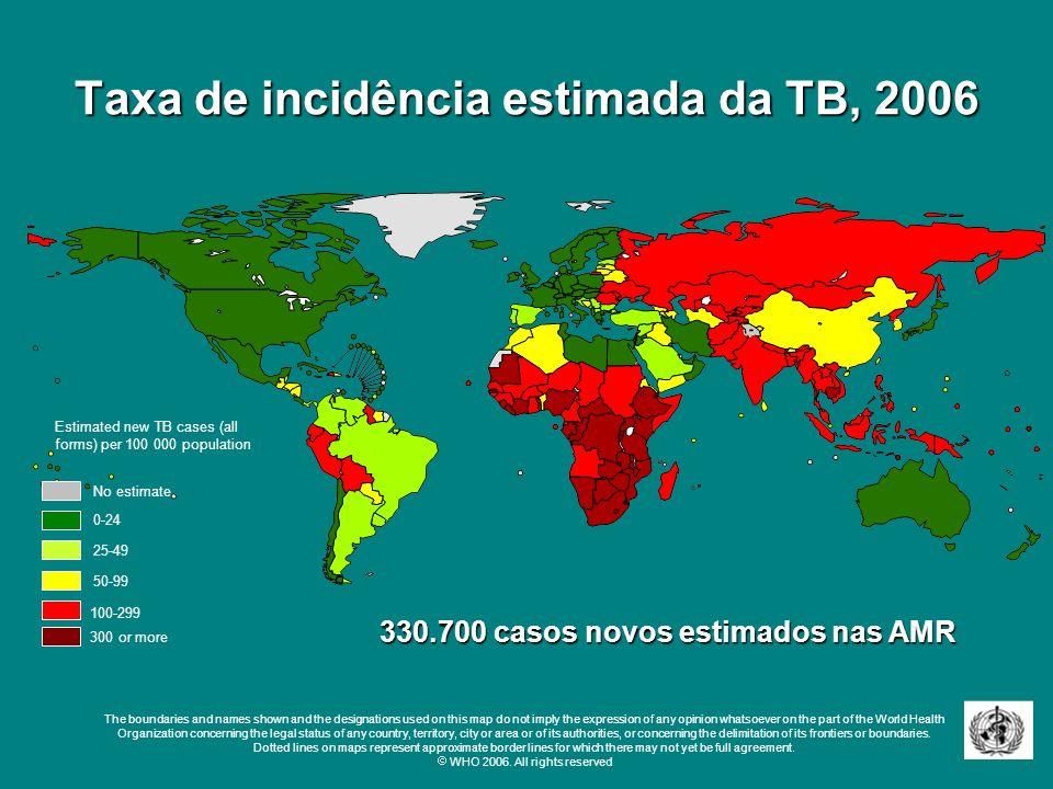 Taxa de incidência estimada da TB, 2006 Estimated new TB cases (all forms) per 100 000 population The boundaries and names shown and the designations