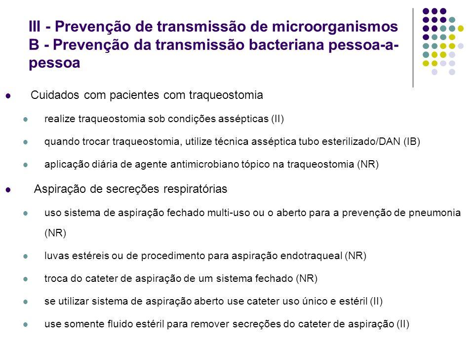 Cuidados com pacientes com traqueostomia realize traqueostomia sob condições assépticas (II) quando trocar traqueostomia, utilize técnica asséptica tu