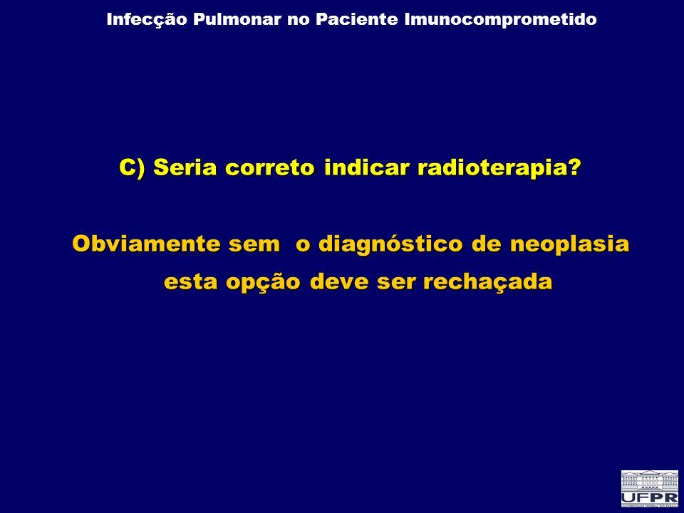 Infecção Pulmonar no Paciente Imunocomprometido Pneumonia por Vírus Sincicial Respiratório Pós TMO Pesquisa de antígeno para VSR por imunofluorescencia indireta positiva No lavado broncoalveolar ou Na secreção de nasofaringe com infiltrado pulmonar ao Rx ou TAC de tórax Critérios de Diagnóstico de Pneumonia por VSR
