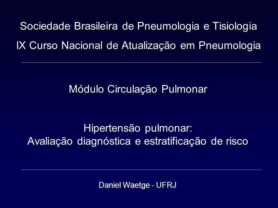 Classificação Diagnóstica 1.Hipertensão Arterial Pulmonar Primária Secundária 2. 3. 4. 5.
