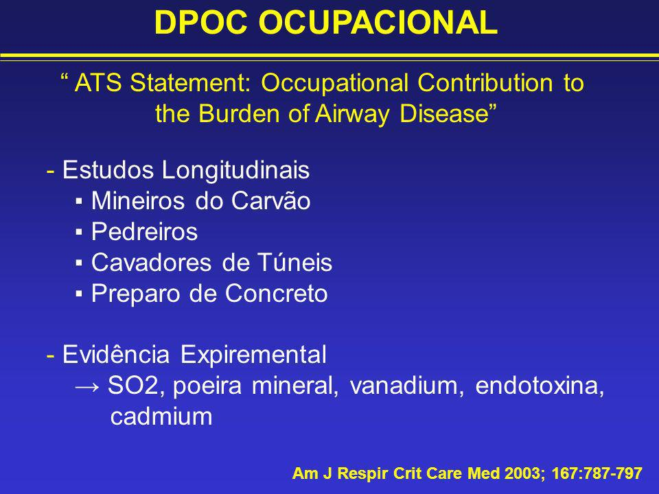Am J Respir Crit Care Med 2003; 167:787-797 ATS Statement: Occupational Contribution to the Burden of Airway Disease - Estudos Longitudinais Mineiros